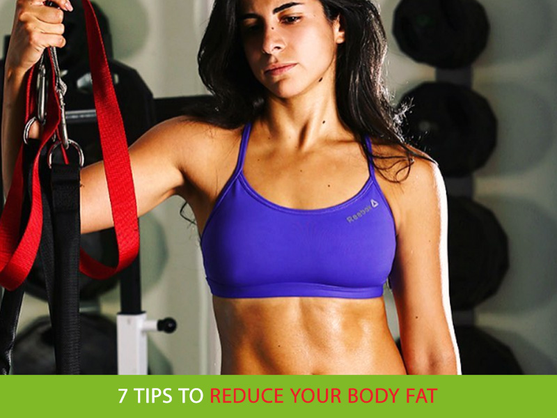 7-Tips-To-Reduce-Your-Body-Fat